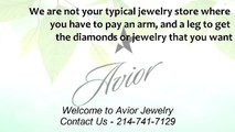 Searching For Dallas Jewelry Stores - Aviorjewelry.com