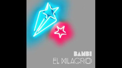 BAMBI - El Milagro