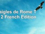 download  Les aigles de Rome Tome 2 French Edition 40ab9e8d