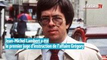 Affaire Grégory : le juge Lambert s'est donné la mort