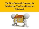 The Best Removal Company in Edinburgh- Van Man Removals Edinburgh