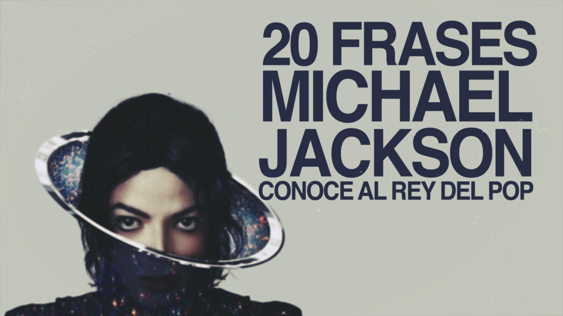 20 Frases De Michael Jackson Para Conocer Al Rey Del Pop