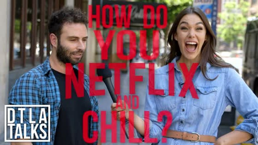 DTLA Talks:  How Do You Netflix and Chill?