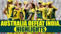 ICC Women World Cup 2017: India defeated by Australia By 8 Wickets, highlights | Oneindia News