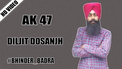 AK 47 | Diljit Dosanjh | Video By #Bhinder_Badra