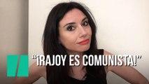 """""""¡Rajoy es comunista!"""", por Marta Flich"""