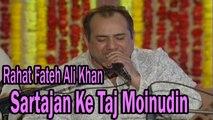 Rahat Fateh Ali Khan - Sartajan Ke Taj Moinudin   Virsa Heritage Revived