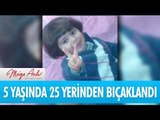 5 yaşındaki Muhammed 25 yerinden bıçaklanarak öldürüldü - Müge Anlı ile Tatlı Sert 22 Eylül