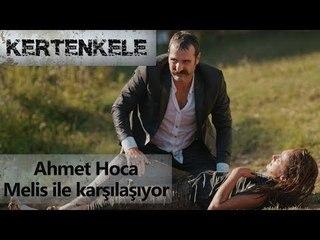 Ahmet hoca'nın, Melisle karşılaşması!