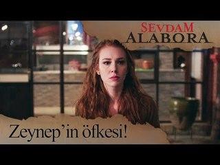 Zeynep'in öfkesi... - Sevdam Alabora