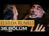 Elveda Rumeli 36. Bölüm - atv