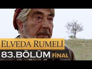 Elveda Rumeli 83. Bölüm - FİNAL - atv
