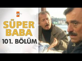 Süper Baba 101. Bölüm