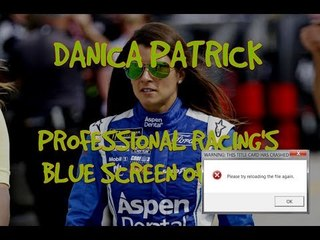 Danica Patrick: Professional Racing's Blue Screen of Death