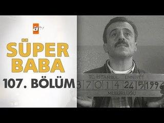Süper Baba 107. Bölüm