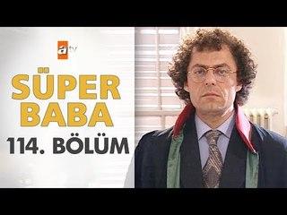 Süper Baba 114. Bölüm