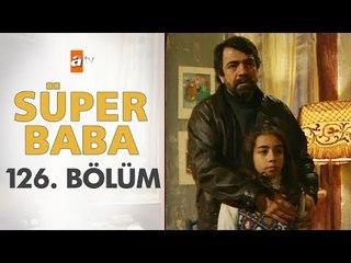 Süper Baba 126. Bölüm