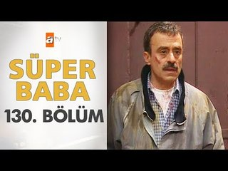 Süper Baba 130. Bölüm