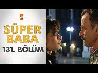 Süper Baba 131. Bölüm