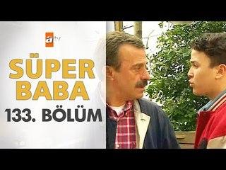 Süper Baba 133. Bölüm