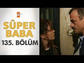 Süper Baba 135. Bölüm