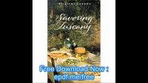 Savoring Tuscany Recipes and Reflections on Tuscan Cooking (The Savoring Series)