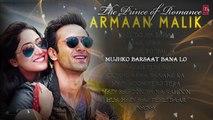 The Prince Of Romance ARMAAN MALIK | AUDIO JUKEBOX | Latest Hindi Songs | Romantic Songs |