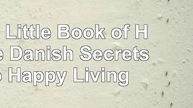 Read  The Little Book of Hygge Danish Secrets to Happy Living 01138e0a