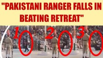 Pakistani ranger falls on ground during beating retreat ceremony, Watch Video | Oneindia News