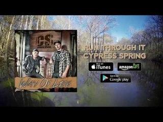 Cypress Spring - Run Through It