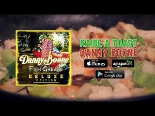 Danny Boone - Raise A Toast [Full Audio]