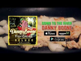 Danny Boone - Down To The River (Full Audio)