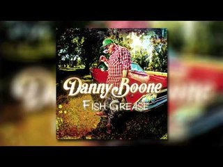 Danny Boone - Fish Grease (Album Sampler)