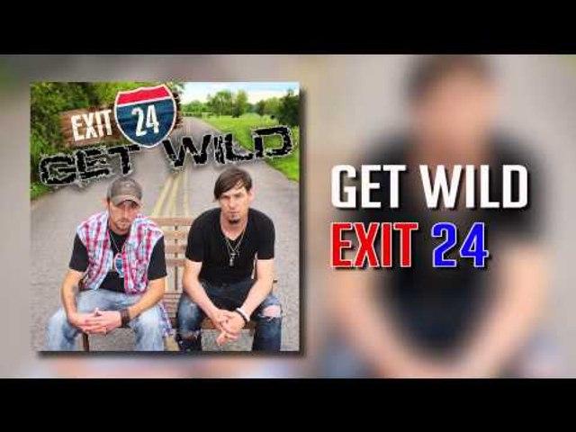 Exit 24 - Get Wild (Official Audio)