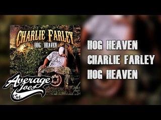 Charlie Farley - Hog Heaven (Album Sampler)