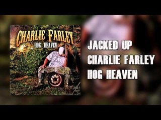 Jacked Up (Audio) - Charlie Farley