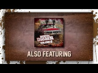 Mud Digger 6 is available now! Featuring Colt Ford, The Lacs, J Rosevelt, Cypress Spring, and MORE