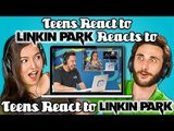 TEENS REACT TO LINKIN PARK REACTS TO TEENS REACT TO LINKIN PARK
