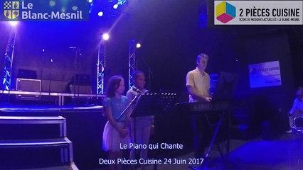 Le piano qui chante au Deux Pieces Cuisine 24 Juin 2017