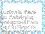 Read  Introduction to Game Design Prototyping and Development From Concept to Playable Game a83ec8b6