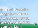 Read  Valérian et Laureline lIntégrale volume 1  Les mauvais rêves  La cité des eaux mouvantes eb254c9d