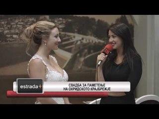 Estrada plus 18 07 2017   Svadba za pametenje na ohridskoto krajbrezje