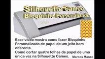 DIY - Silhouette Cameo - Bloquinho Personalizado - Corte Alternativo na Silhouette. Do it yourself.