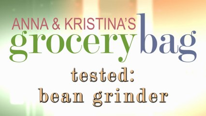 Anna and Kristina Tested - Coffee Bean Grinder