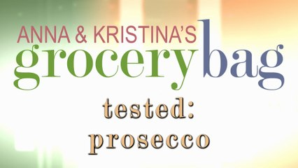 Anna and Kristina: Tested - Prosecco