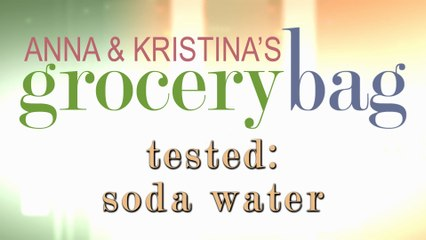 Anna and Kristina Tested - Soda Water