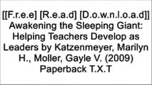 [kLYYT.[Free Download]] Awakening the Sleeping Giant: Helping Teachers Develop as Leaders by Katzenmeyer, Marilyn H., Moller, Gayle V. (2009) Paperback by Marilyn H., Moller, Gayle V. Katzenmeyer R.A.R