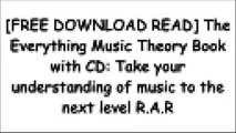 [MBxWL.[F.R.E.E] [D.O.W.N.L.O.A.D] [R.E.A.D]] The Everything Music Theory Book with CD: Take your understanding of music to the next level by Marc SchonbrunSandy FeldsteinJim FleserMichael Pilhofer [T.X.T]