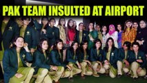 ICC Women World Cup : Pakistan team face humiliation after returning back home | Oneindia News