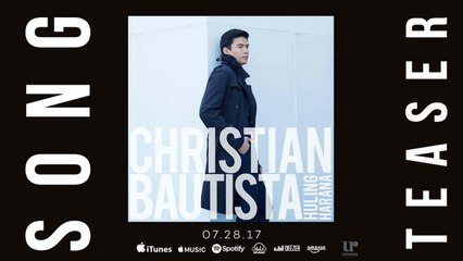Christian Bautista - Huling Harana (Official Song Preview)